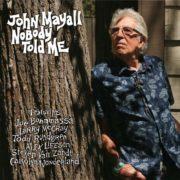 John Mayall - Albumcover Nobody Told Me - Bron: Bol.com